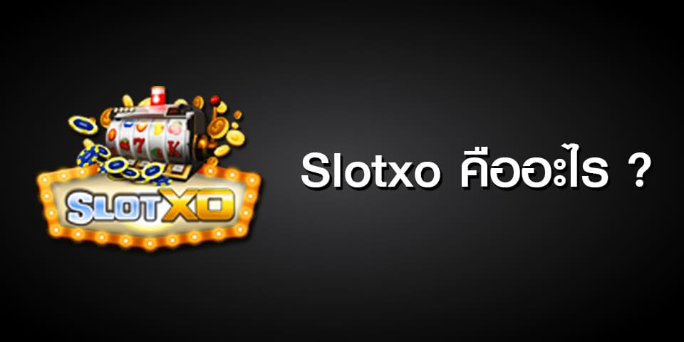 What is Slotxo?